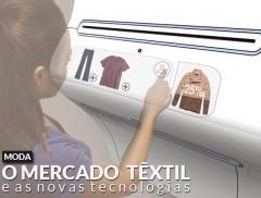 O Mercado Têxtil e suas novas tecnologias